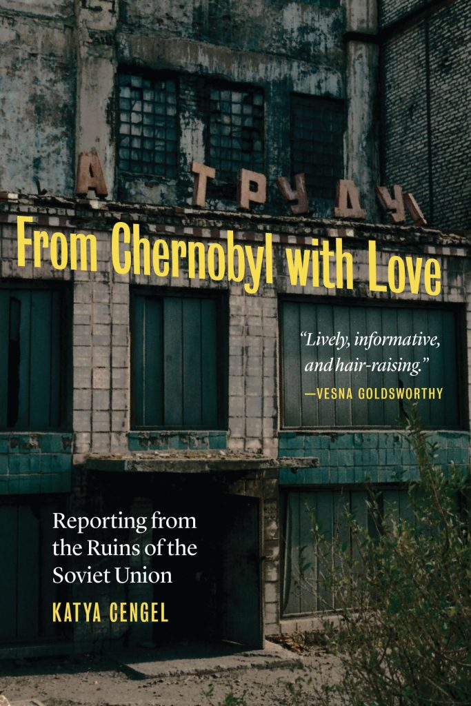 From Chernobyl with Love Katya Cengel author book